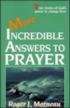 More Incredible Answers to Prayer