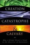 Creation, Catastrophe, and Calvary