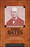 Joseph Bates: The Real Founder of Seventh-day Adventism