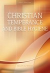 Christian Temperance and Bible Hygiene