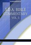 E.G.W. Bible Commentary Vol. 5