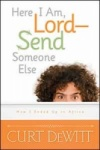 Here I am, Lord - Send Someone Else