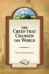 The Creed That Changed the World