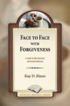 Face to Face with Forgiveness