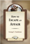 How To Escape An Affair