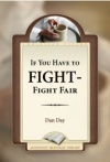 If You Have to Fight - Fight Fair