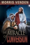 The Miracle of Conversion
