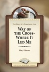 Way of the Cross - Where it Led Me