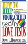 How to Help Your Child Really Love Jesus