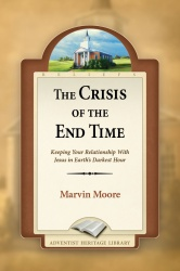Adventist ebooks the crisis of the end time marvin moore ebook available for fandeluxe Choice Image