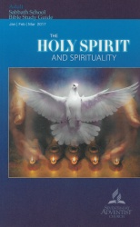 The Holy Spirit and Spirituality Adult Bible Study Guide 1Q 2017